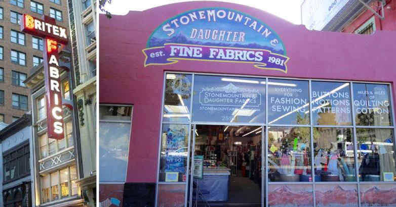 Britex Fabrics in San Francisco and Stonemountain & Daughter Fabrics in Berkeley