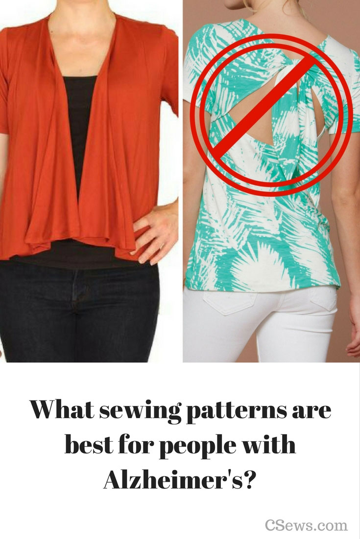 Here's what you should consider when making a garment for someone with Alzheimer's